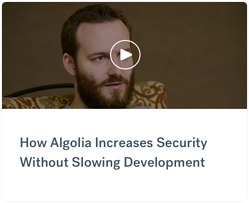 How Algolia increases security without slowing down development