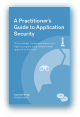 A Practitioner's Guide to Application Security